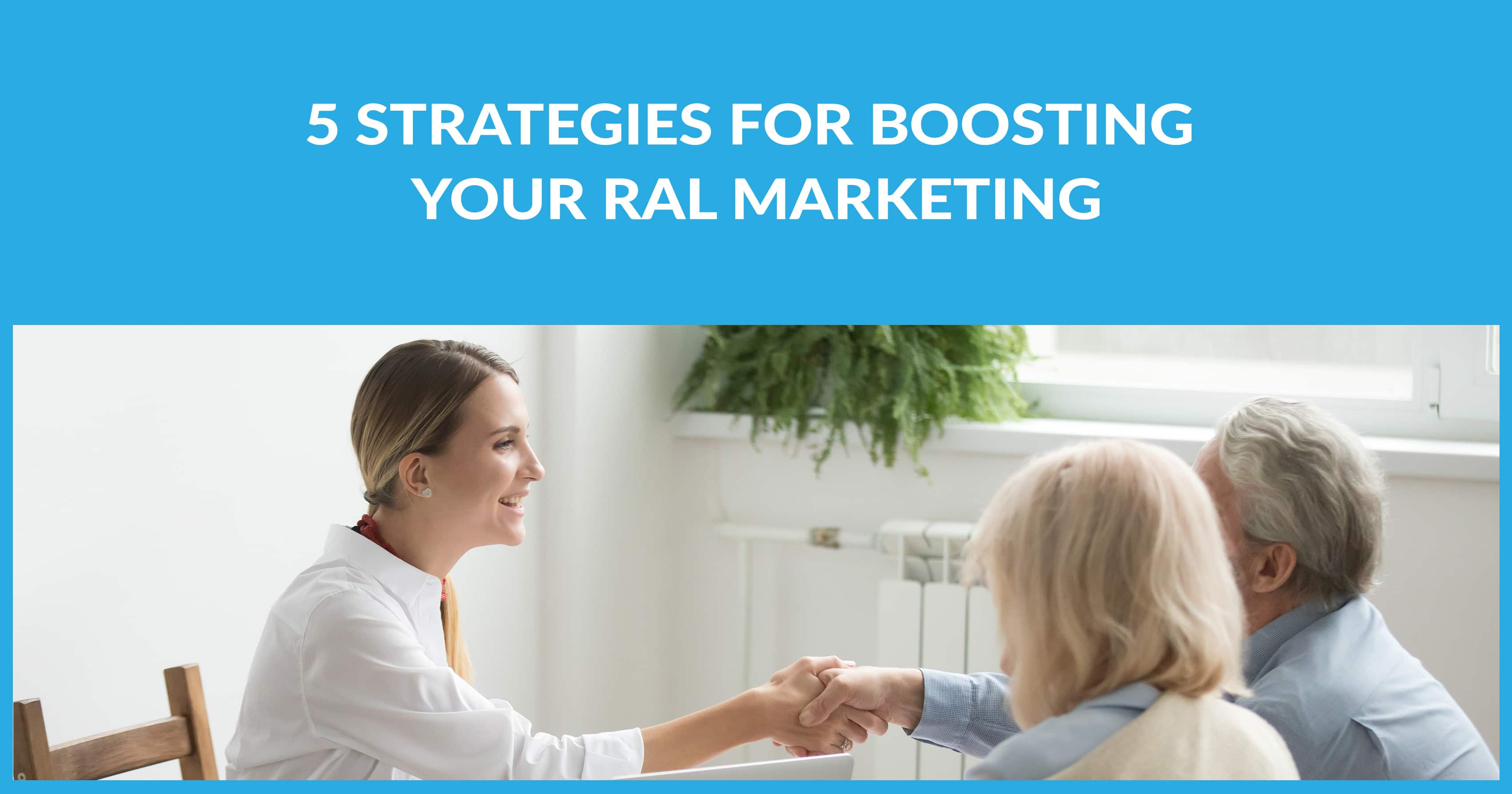 5 Strategies For Boosting Your RAL Marketing