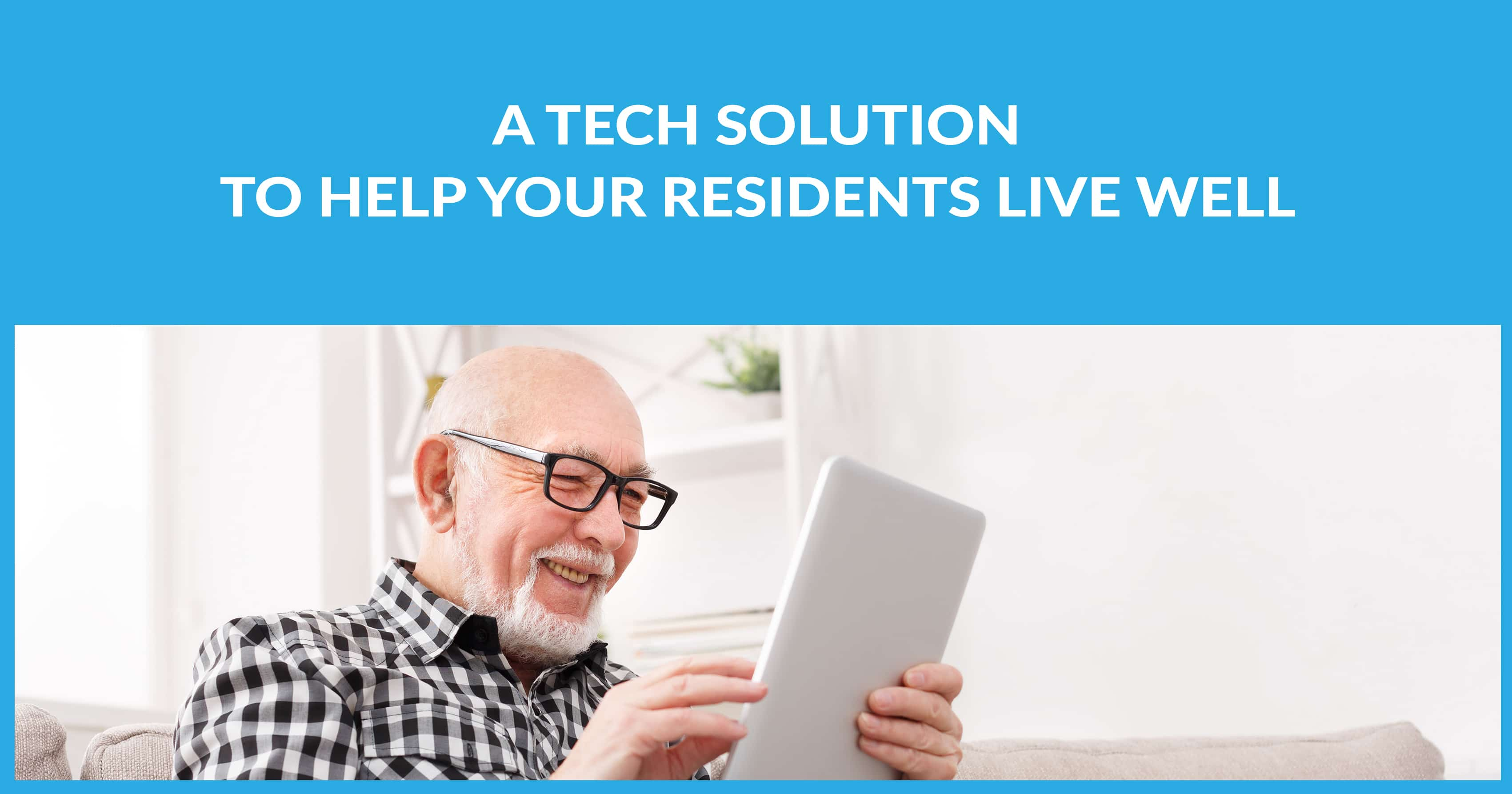 A Solution To Help Your Residents Live Well