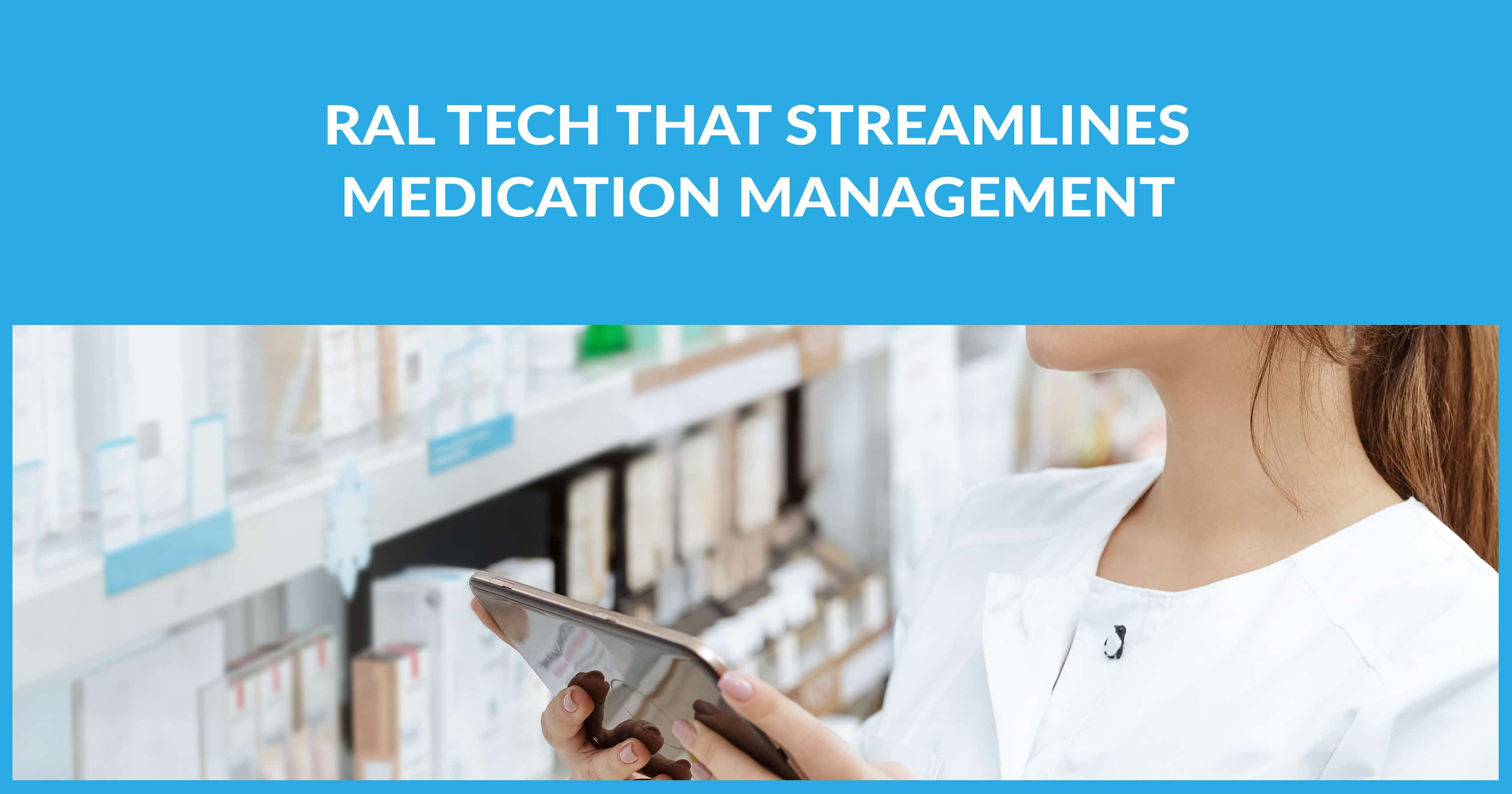 RAL Tech That Streamlines Medication Management
