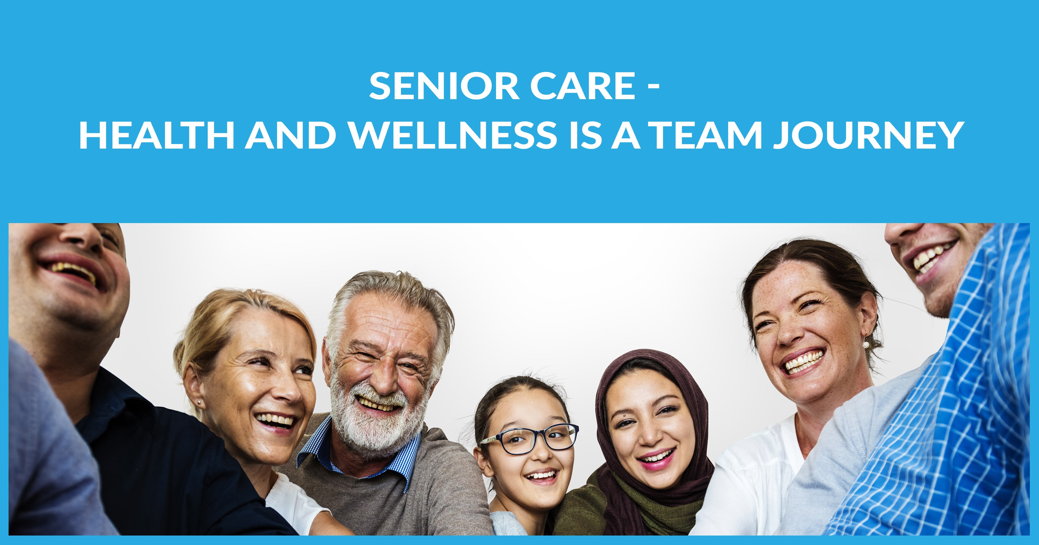 Senior Care - Health And Senior Wellness Is A Team Journey