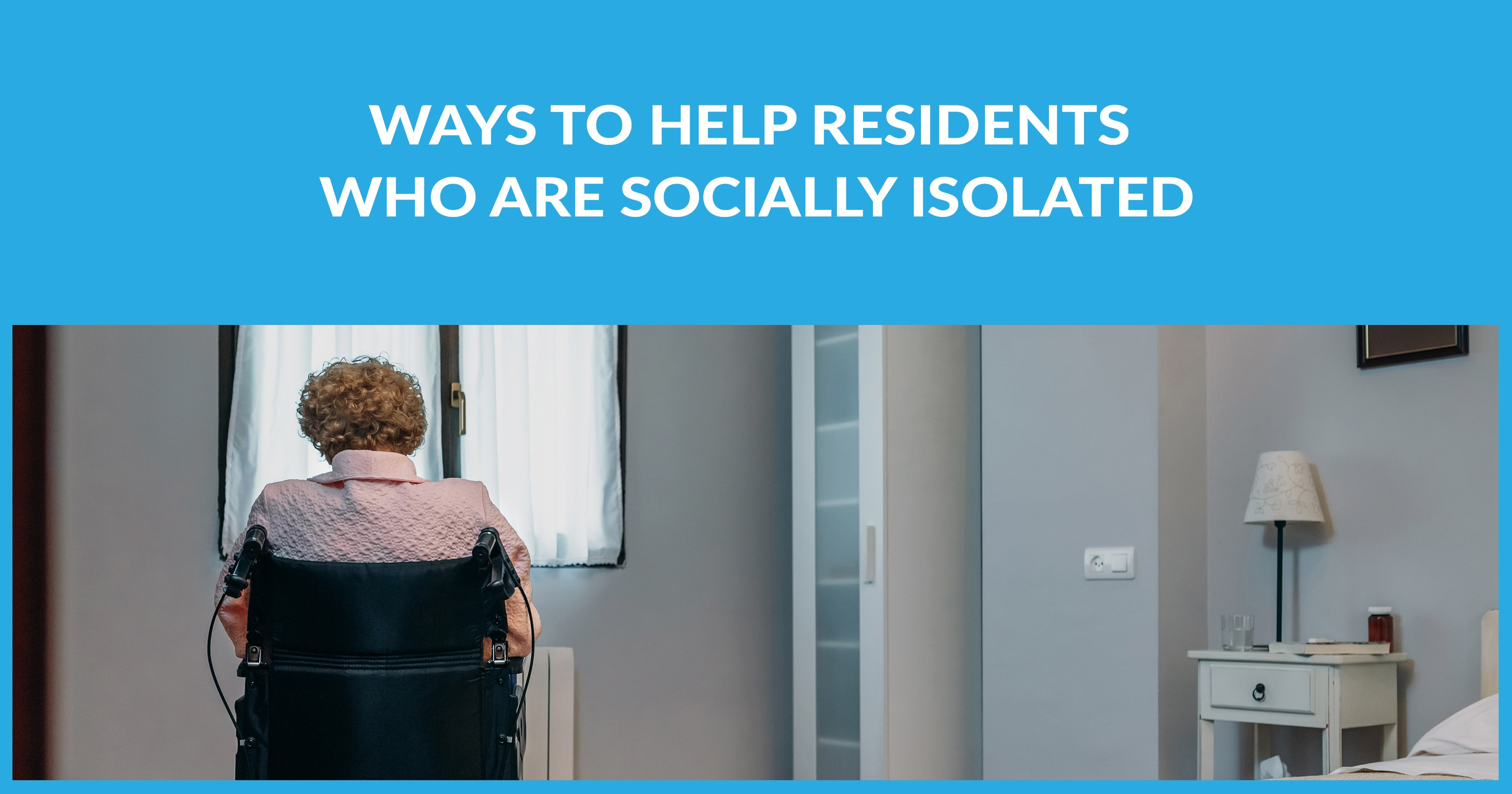 Ways to Help Residents Who Are Socially Isolated