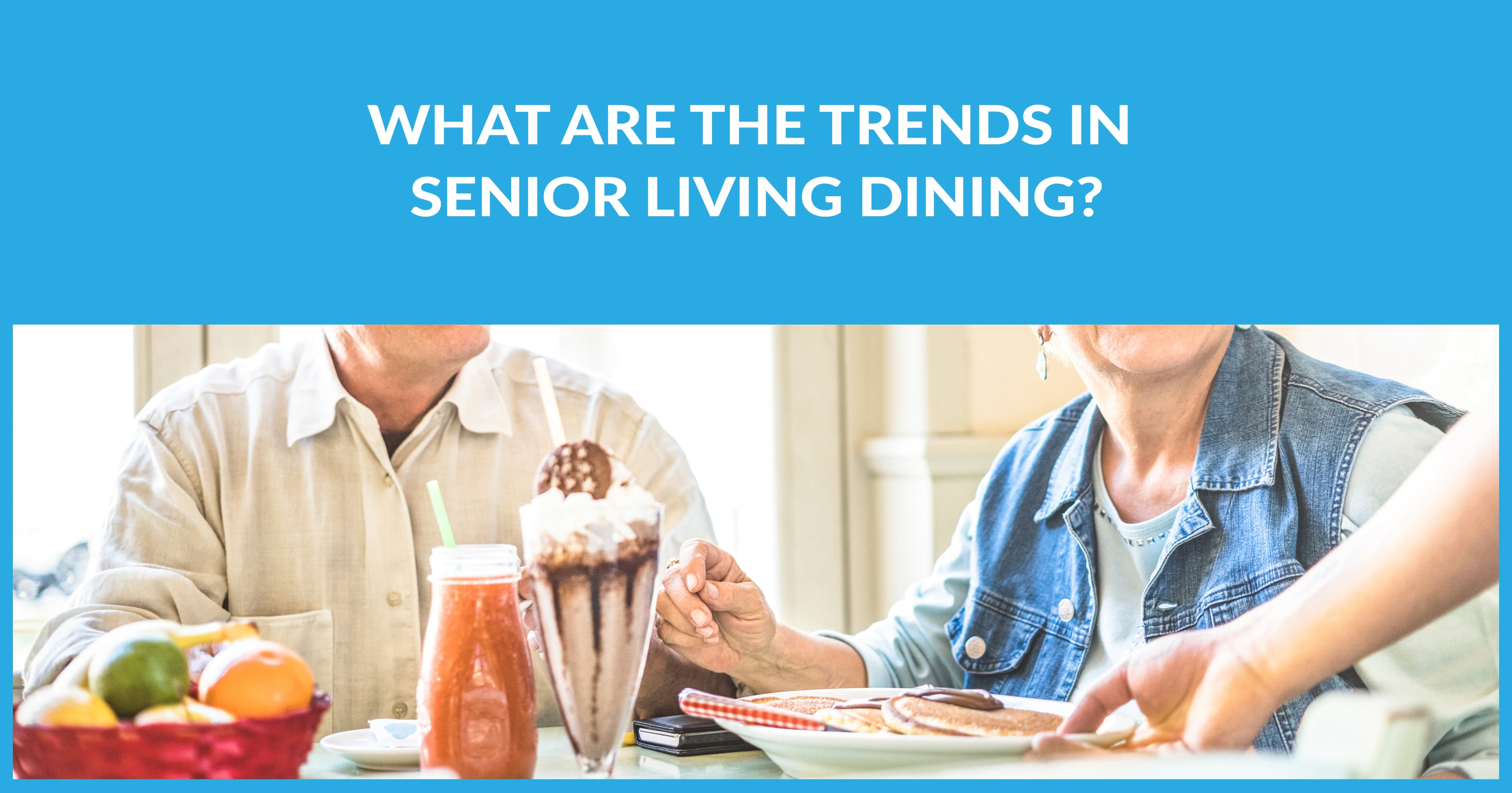 What Are The Trends In Senior Living Dining